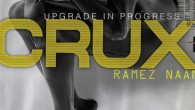 Ramez Naam's Crux mobilizes the best and worst of our world into a near-future story of human evolution.